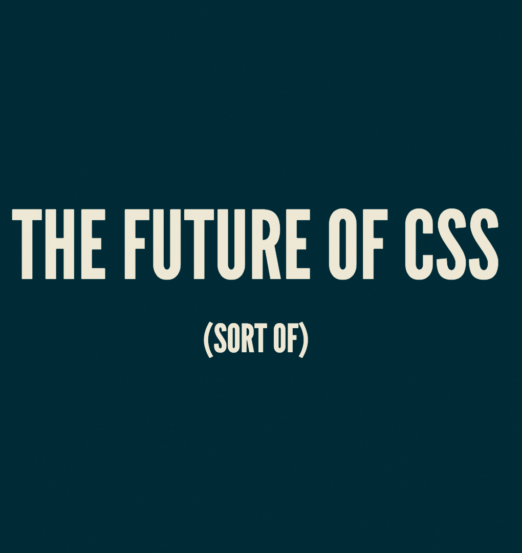 Future of CSS